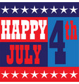 happy july 4 graphic vector image vector image