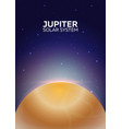 poster planet jupiter and solar system space vector image vector image