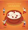 isometric ukraine national cuisine with vareniki vector image vector image