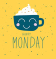 happy monday cute coffee cup polka dot background vector image