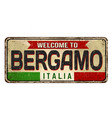 bergamo vintage rusty metal sign vector image vector image