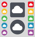 cloud icon sign A set of 12 colored buttons Flat vector image vector image
