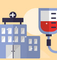 hospital building healthy care and blood bag vector image