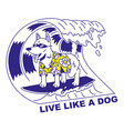 live like a dog vector image