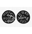 Quote lettering on pizza vector image