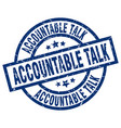 accountable talk blue round grunge stamp vector image vector image