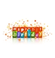 Color blocks with letters Happy birthday vector image vector image