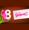 happy womens day with tulip flower vector image