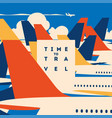 time to travel and airport vacation poster vector image vector image