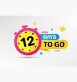 twelve days left icon 12 days to go vector image vector image