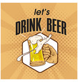 lets drink beer hand holding beer background vect vector image