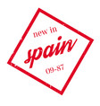 new in spain rubber stamp vector image vector image