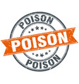 poison round grunge ribbon stamp vector image vector image