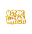 ocean vibes hand lettering vector image vector image