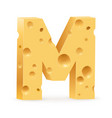 cheese font m letter on white vector image vector image