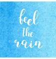 Feel the rain Brush lettering vector image vector image