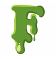 Letter F made of green slime vector image vector image