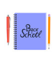 pencil and pen with notebook back to school hand vector image