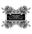 black and white hand drawn floral frame vector image vector image