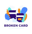 broken credit card stock on white background the vector image