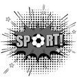 comic monochrome football concept vector image