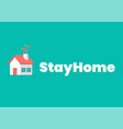stay at home slogan with house icon vector image