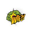 wtf cartoon comic book sound pop cloud blast vector image vector image