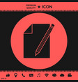 sheet of paper and pencil symbol icon vector image
