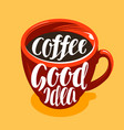 cup of freshly brewed coffee drink cafe vector image