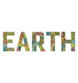 word earth decorative zentangle object word vector image
