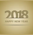 2018 happy new year on gold background vector image vector image