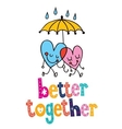 better together 2 vector image vector image