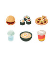 fast food isometric burger sushi pizza cold vector image vector image