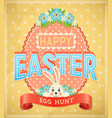 happy easter egg hunt retro grunge poster vector image