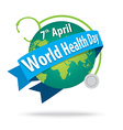 world health day concept with the earth and vector image vector image