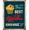 Retro metal sign The best cupcakes served here vector image vector image