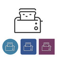 toaster line icon in different variants vector image vector image