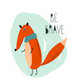 be brave vector image vector image