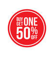 buy one get one 50 off sign horizontal circular vector image vector image