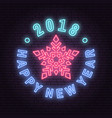 happy new year 2018 neon emblem with snowflake vector image vector image