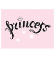 princess lettering design with diadem and sparkles vector image vector image