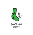 dont you worry smelly sock character vector image vector image