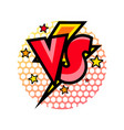 versus comic speech bubble in cartoon style vector image