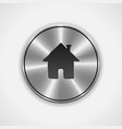 Home Button Icon Metal Round vector image