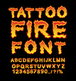 Tattoo Fire font Flame Alphabet Fiery letters vector image
