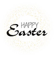 happy easter greeting card with glitter dots vector image vector image