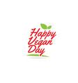 happy vegan day hand written word text for vector image vector image