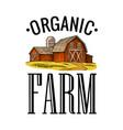 organic farm engraving vintage black vector image
