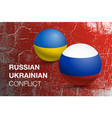 flags of ukraine and russia in the form of a ball vector image vector image