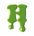 Letter H made of green slime vector image vector image